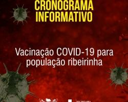 Prefeitura divulga cronograma de vacinação contra a Covid-19 para população ribeirinha