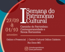 Vem aí a I Semana do Patrimônio Cultural de Rio Doce